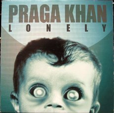 Praga Khan Lonely