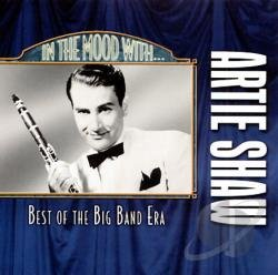 Artie Shaw In The Mood With In The Mood With