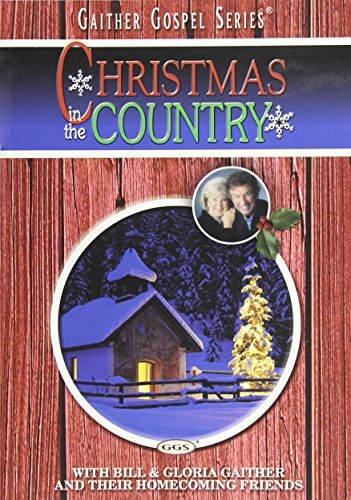 Bill & Gloria Gaither Christmas In The Country