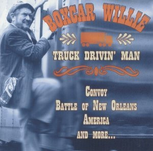 Boxcar Willie Truck Drivin' Man