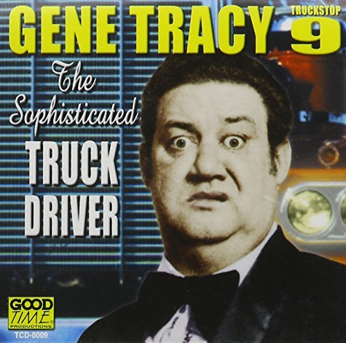 Gene Tracy Sophisticated Truck Driver