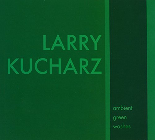 Larry Kucharz Ambient Green Washes