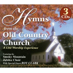 Roy & The Smoky Mountain Jubilee Choir Clark Hymns From The Old Country Church A Live Worship