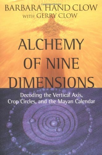 Barbara Hand Clow Alchemy Of Nine Dimensions Decoding The Vertical Axis Crop Circles And The Estadounidense