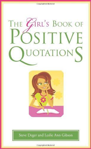 Steve Deger Girl's Book Of Positive Quotations The