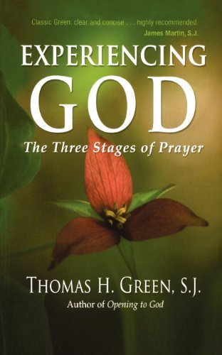 Thomas H. Green Experiencing God The Three Stages Of Prayer