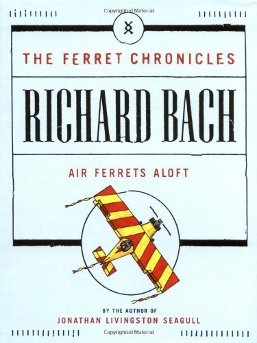 Richard Bach Air Ferrets Aloft