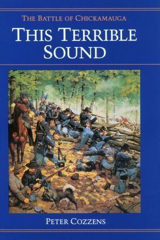 Peter Cozzens This Terrible Sound The Battle Of Chickamauga
