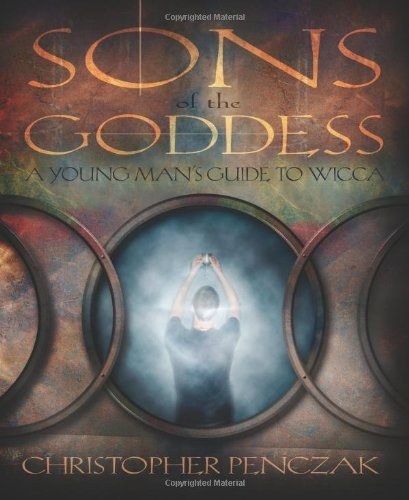 Christopher Penczak Sons Of The Goddess A Young Man's Guide To Wicca