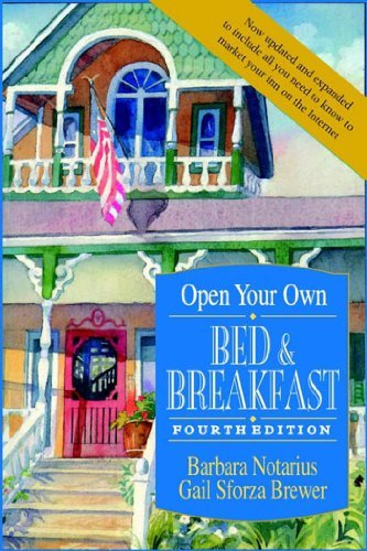 Barbara Notarius Open Your Own Bed And Breakfast 0004 Edition;