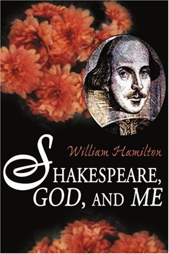 William Hamilton Shakespeare God And Me