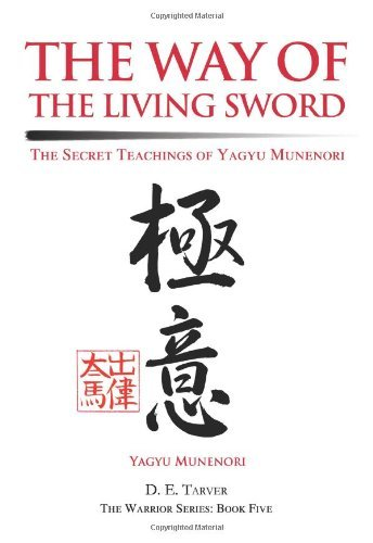 Yagyu Munenori The Way Of The Living Sword The Secret Teachings Of Yagyu Munenori