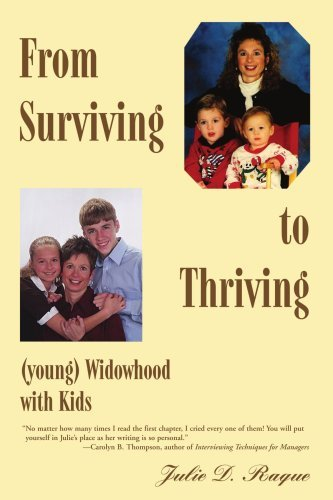 Julie D. Raque From Surviving To Thriving (young) Widowhood With