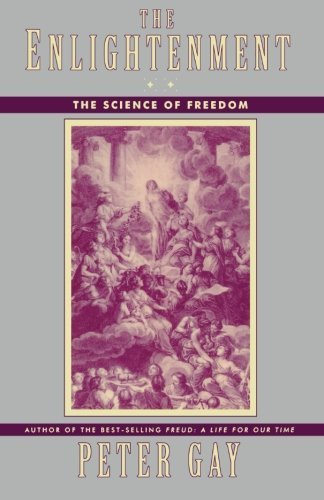 Peter Gay The Enlightenment The Science Of Freedom Revised