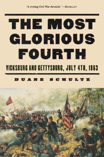 duane-schultz-the-most-glorious-fourth-vicksburg-and-gettysburg-july-4-1863