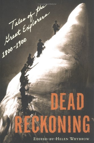 Helen Whybrow Dead Reckoning Tales Of The Great Explorers 1800 1900