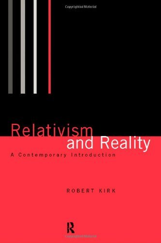 Robert Kirk Relativism And Reality A Contemporary Introduction