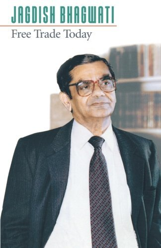 Jagdish N. Bhagwati Free Trade Today Revised