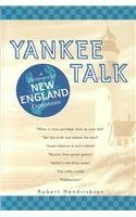 Robert Hendrickson Yankee Talk A Dictionary Of New England Expressions