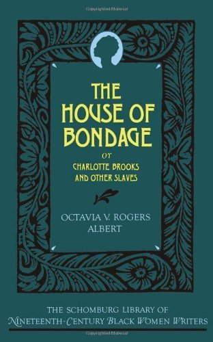 Octavia V. Rogers Albert The House Of Bondage Or Charlotte Brooks And Other Slaves Revised