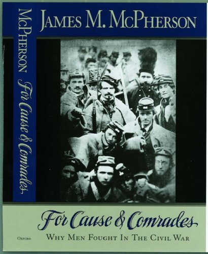 james-m-mcpherson-for-cause-and-comrades-why-men-fought-in-the-civil-war