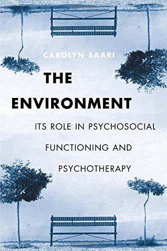 Carolyn Saari The Environment Its Role In Psychosocial Functioning And Psychoth