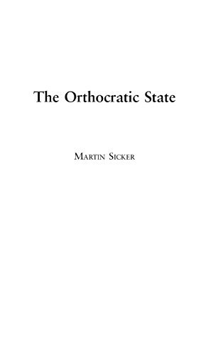 Martin Sicker The Orthocratic State
