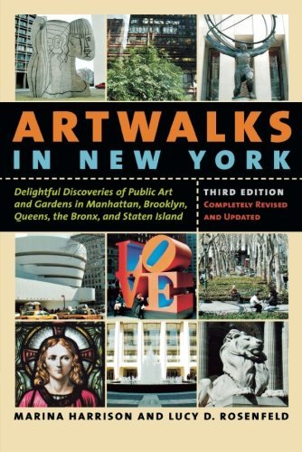 Marina Harrison Artwalks In New York Delightful Discoveries Of Public Art And Gardens 0003 Edition;