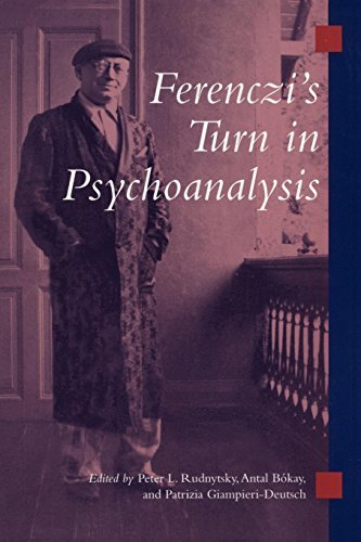 Peter L. Rudnytsky Ferenczi's Turn In Psychoanalysis