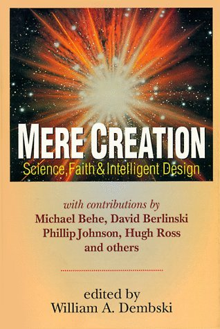 william-a-dembski-mere-creation-science-faith-and-intelligent-design