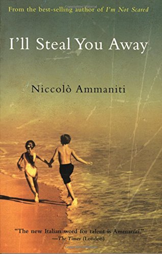 Niccolo Ammaniti I'll Steal You Away