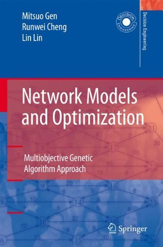 Mitsuo Gen Network Models And Optimization Multiobjective Genetic Algorithm Approach 2008