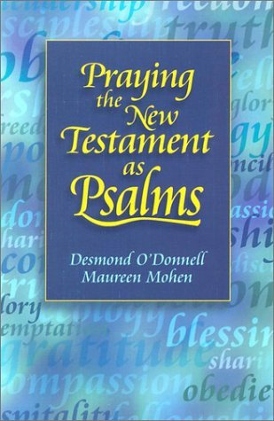 Desmond O'donnell Praying The New Testament As Psalms