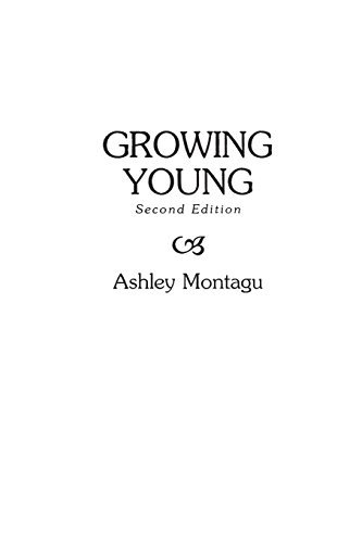 Ashley Montagu Growing Young 2nd Edition 0002 Edition;revised