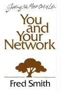 Fred Smith You And Your Network Getting The Most Out Of Life