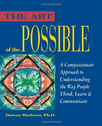 Dawna Markova Art Of The Possible A Compassionate Approach To Understanding The Way