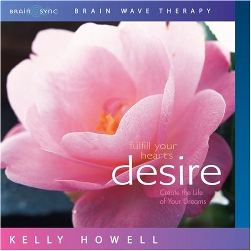 Brain Sync (kelly Howell) Fulfill Your Desire