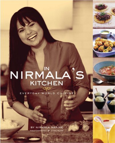 Nirmala Narine In Nirmala's Kitchen Everyday World Cuisine