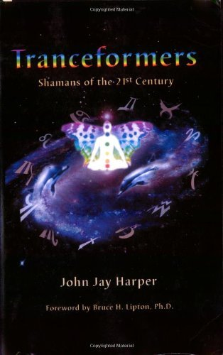 John J. Harper Tranceformers Shamans Of The 21st Century