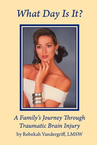 Rebekah E. Vandergriff What Day Is It? A Family's Journey Through Traumat