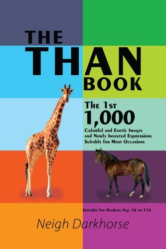 Neigh Darkhorse The Than Book The 1st 1 000 Colorful And Exotic Images And Newl