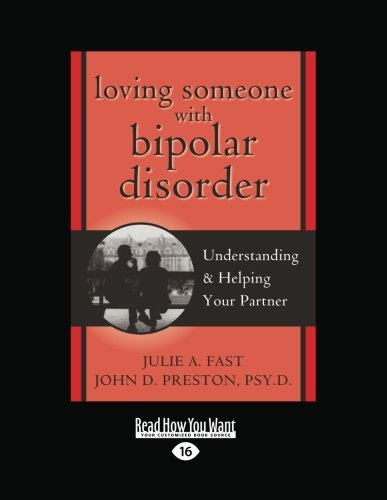 Julie A. Fast Loving Someone With Bipolar Disorder Understanding & Helping Your Partner (easyread La Readhowyouwant Large Print