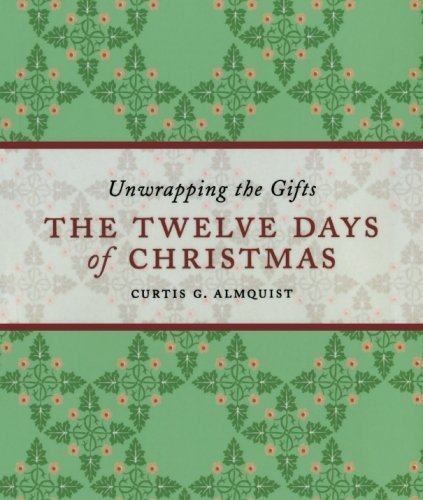 curtis-g-almquist-the-twelve-days-of-christmas-unwrapping-the-gifts