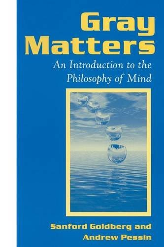 Sanford Goldberg Gray Matters Introduction To The Philosophy Of Mind Introduct
