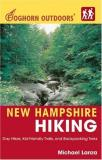 Michael Lanza Foghorn Outdoors New Hampshire Hiking