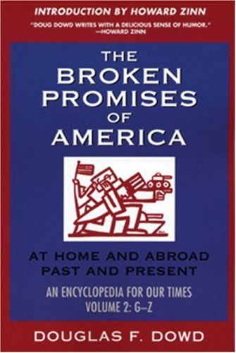 "Douglas Fitzgerald Dowd The Broken Promises Of ""america"" Volume 2 At Home And Abroad Past And Present An Encyclop"
