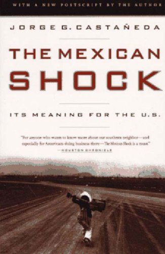 Jorge G. Castaneda Mexican Shock Revised