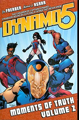 Jay Faerber Dynamo 5 Volume 2 Moments Of Truth
