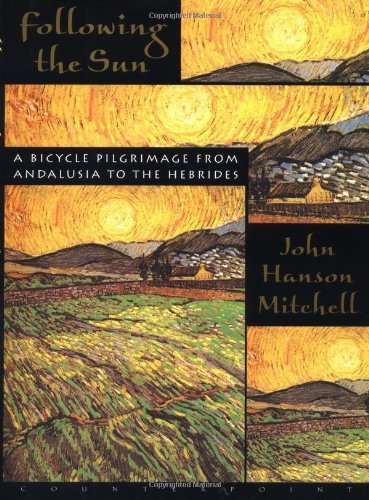 John Hanson Mitchell Following The Sun A Bicycle Pilgrimage From Andalusia To The Hebrid