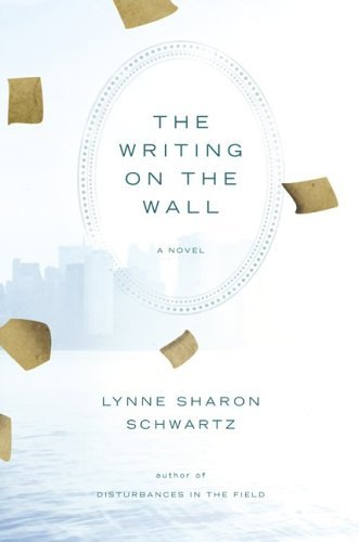 Lynne Sharon Schwartz The Writing On The Wall